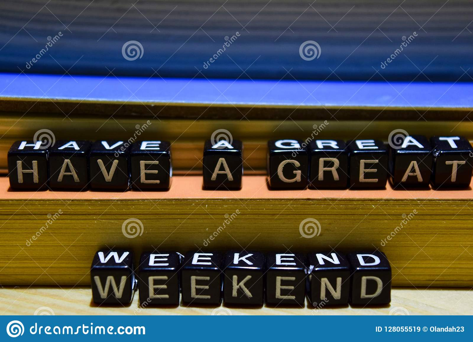 Have a great weekend on wooden blocks. Education and business concept