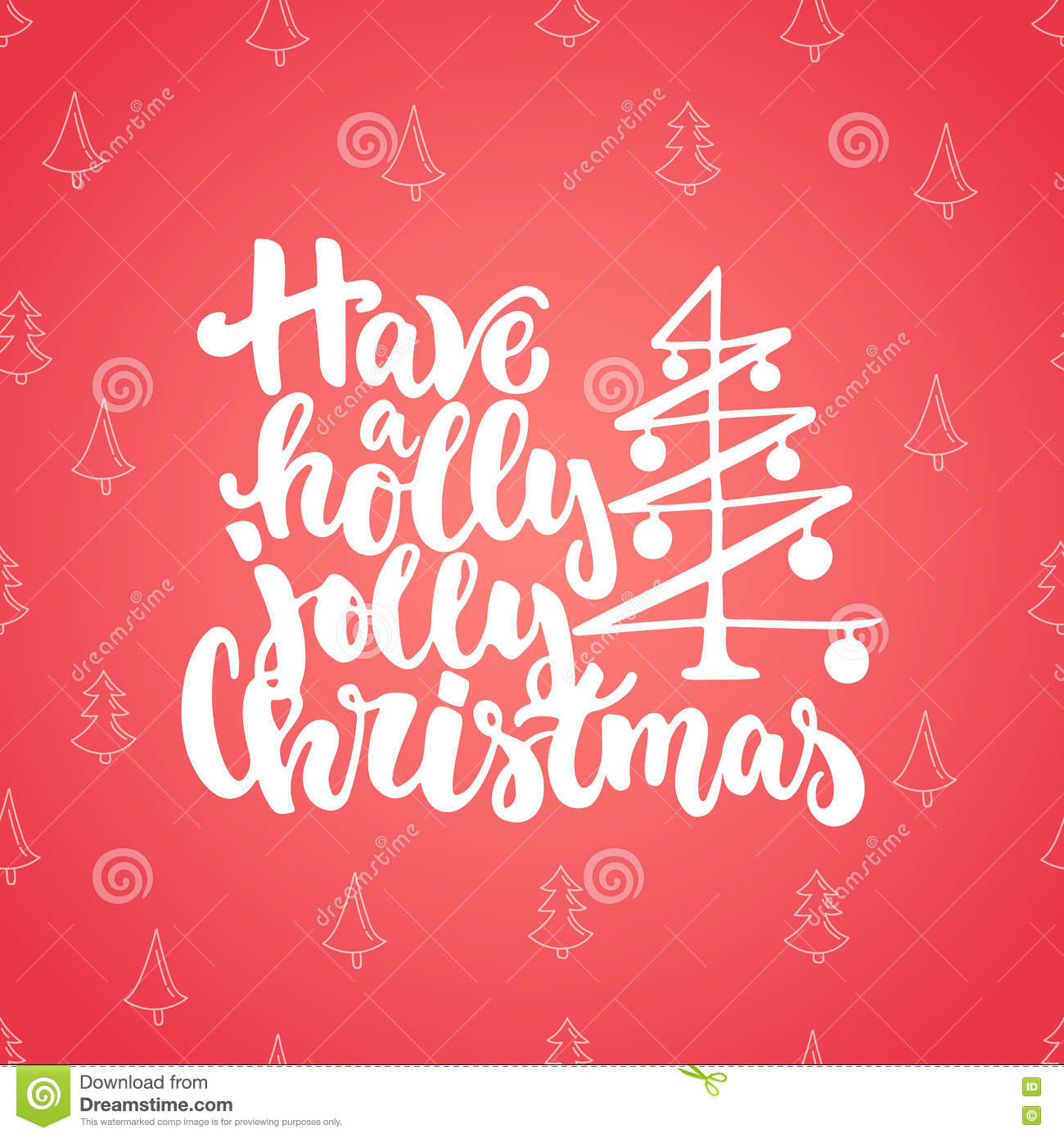 Have A Holly Jolly Christmas - Lettering Holiday Calligraphy Phrase ...