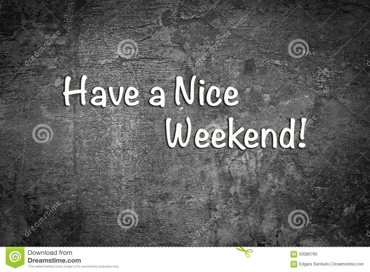 Have a Nice Weekend. Black and white background