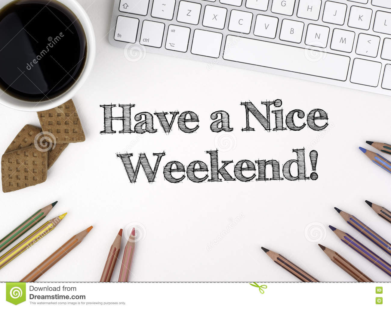 Have A Nice Weekend White Office Desk Stock Photo Image Of Rest