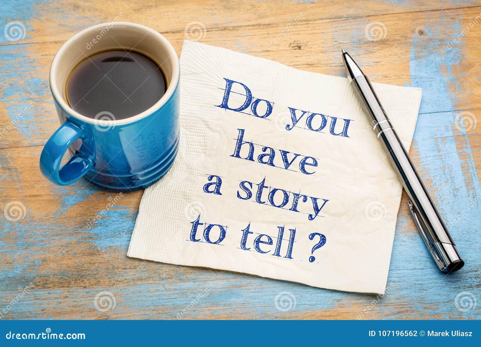 Hebt u een verhaal te vertellen?