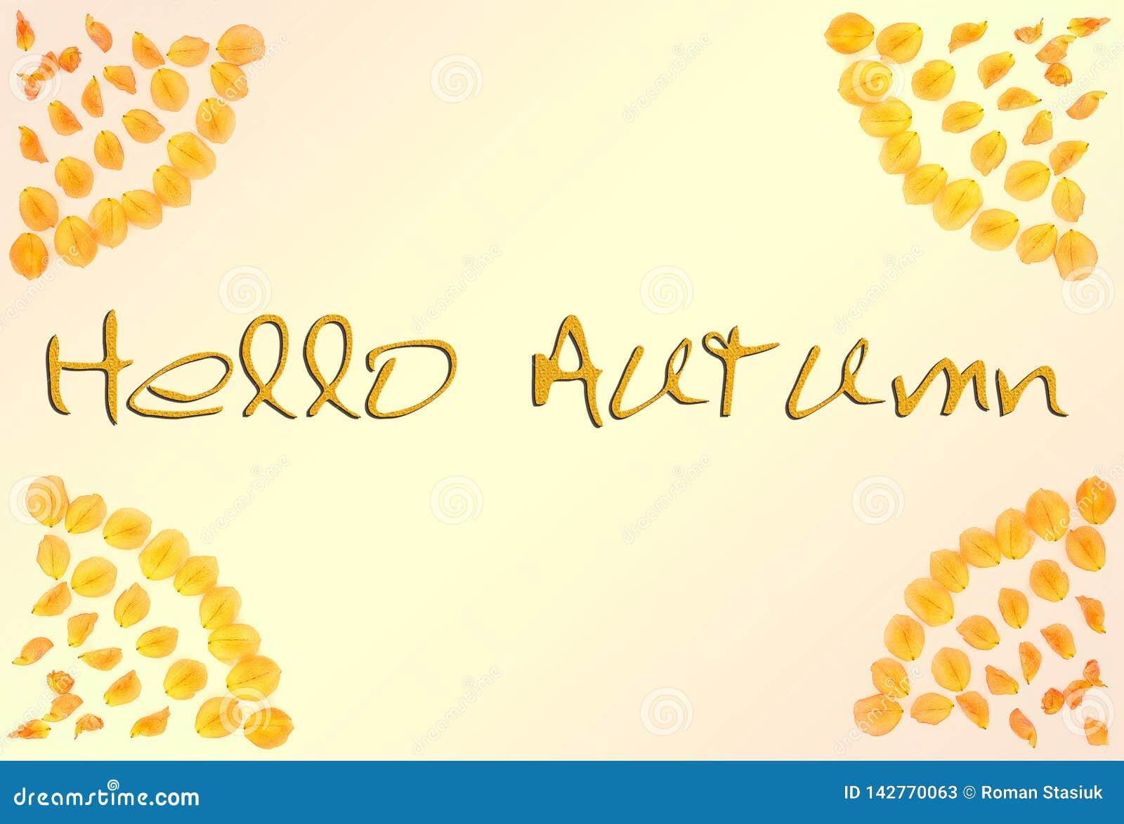 Hello Autumn. Autumn frame of petals with the words `Hello Autumn`