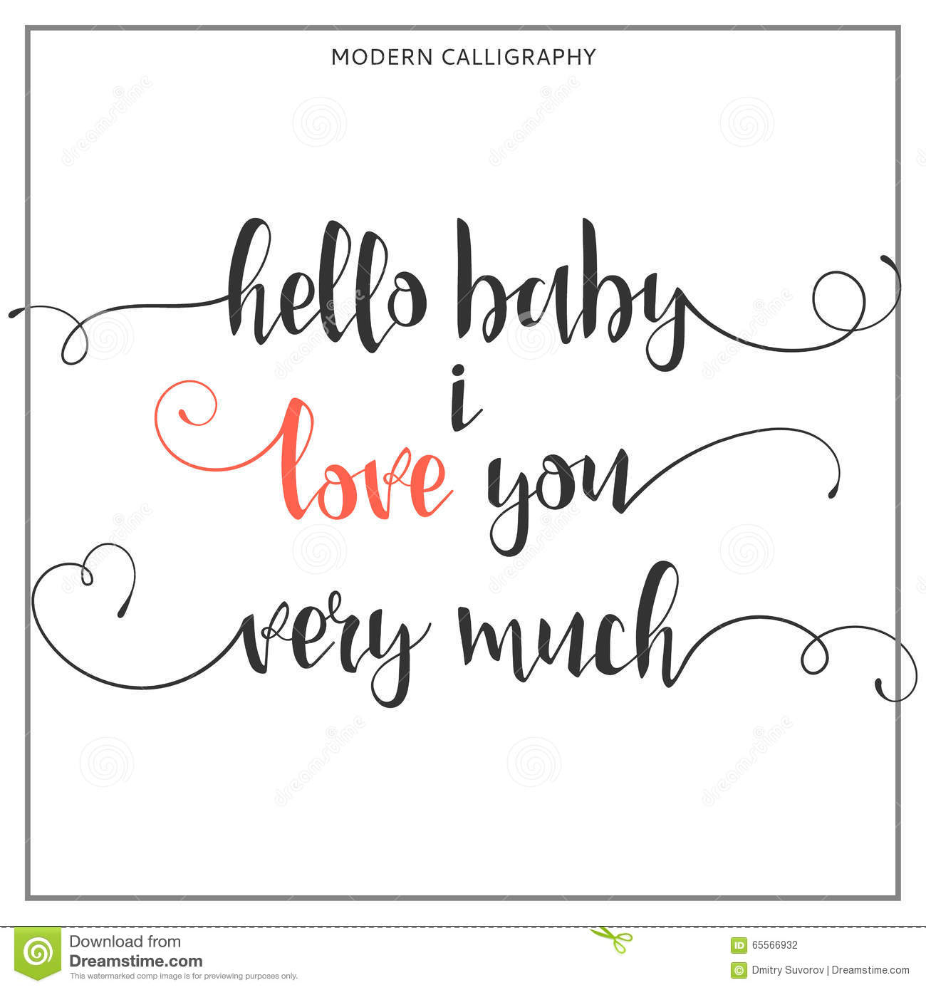 Hello Baby I Love You Very Much Calligraphic Quote Stock Vector   Image:  6556.