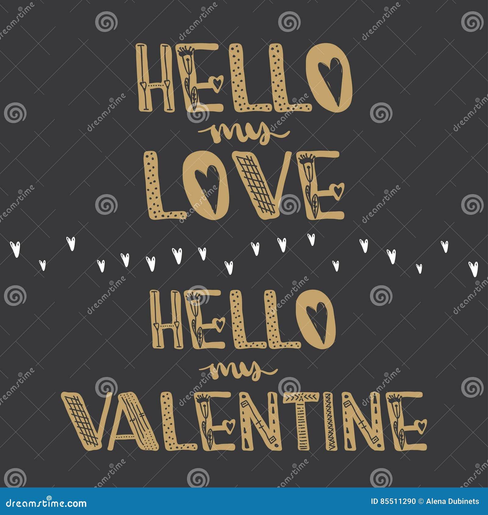 Hello My Love. Hello My Valentine. Motivational Quotes