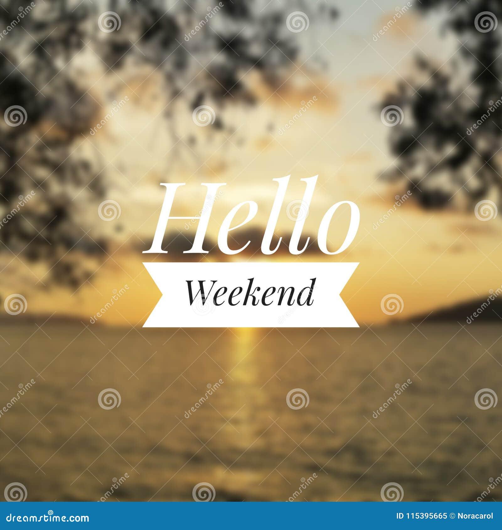 Hello Weekend Greeting Stock Image Image Of Enjoy Greetings