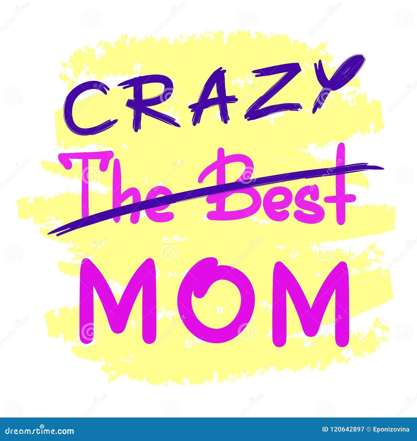 Het beste gekke mamma - met de hand geschreven grappig motievencitaat Druk voor het inspireren affiche, t-shirt