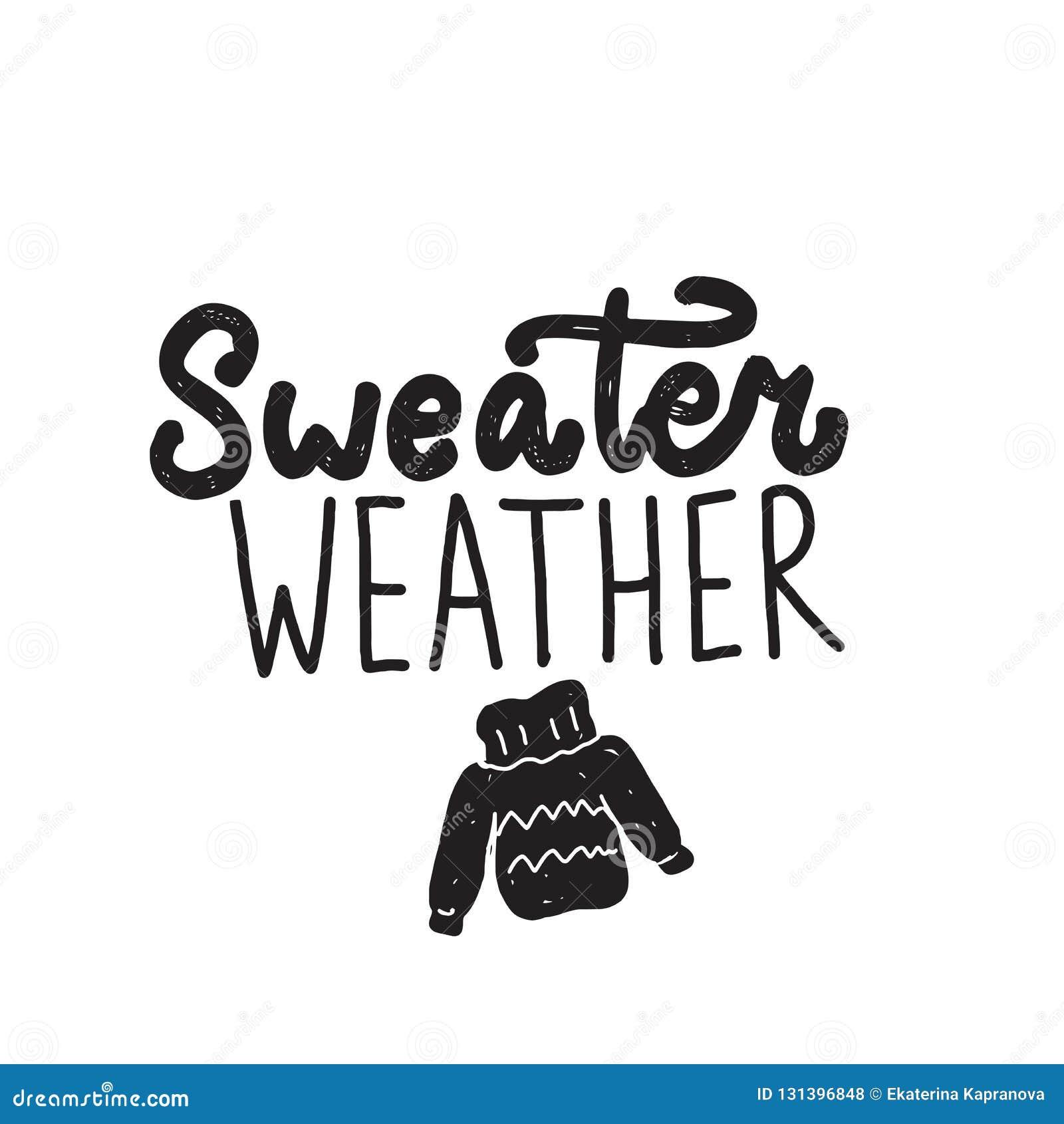 Het grappige weer van de citaatsweater Hand het geschreven van letters voorzien Illustratie van sweater Vector