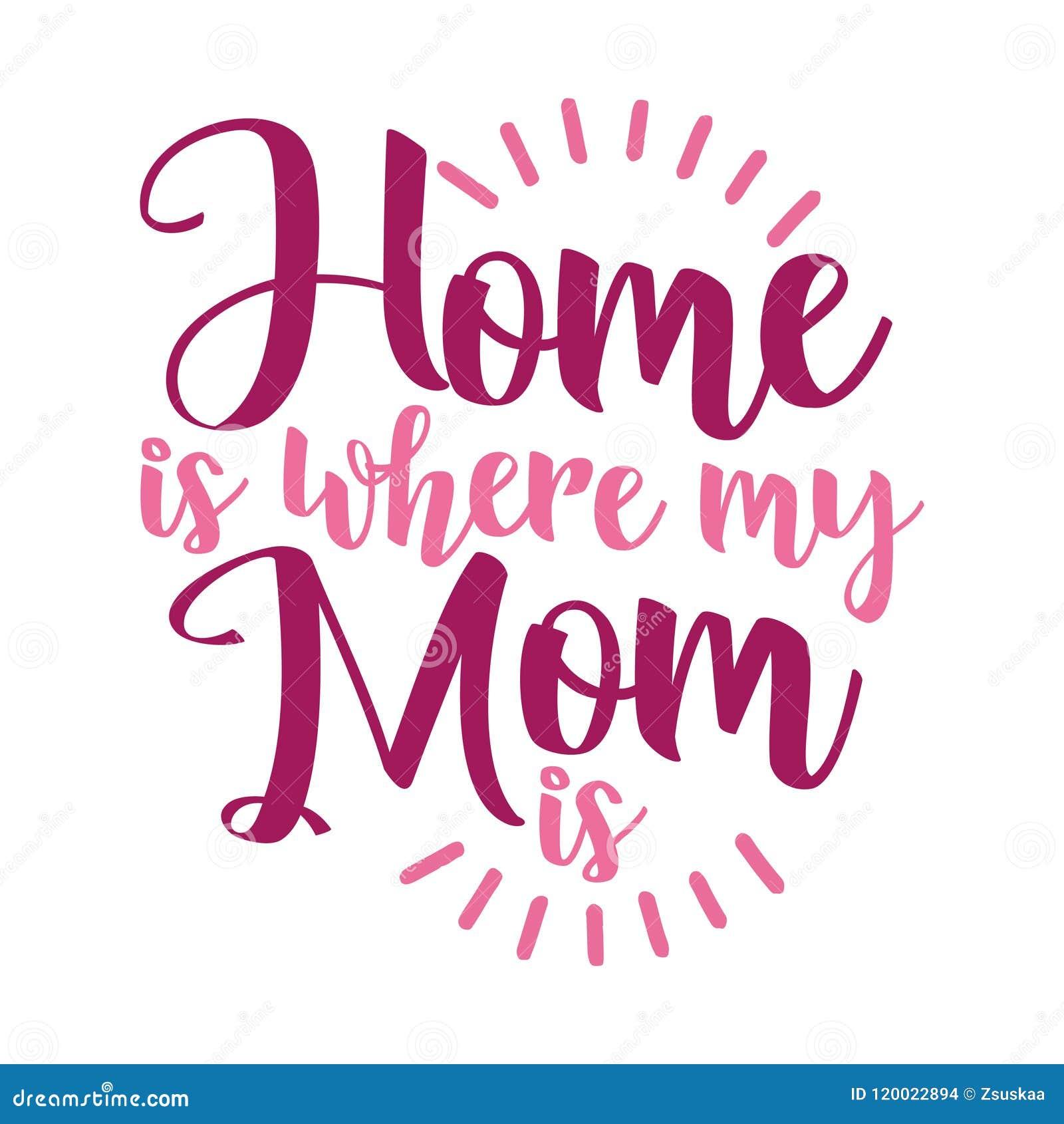 ` Het huis is waar mijn Mamma ` is