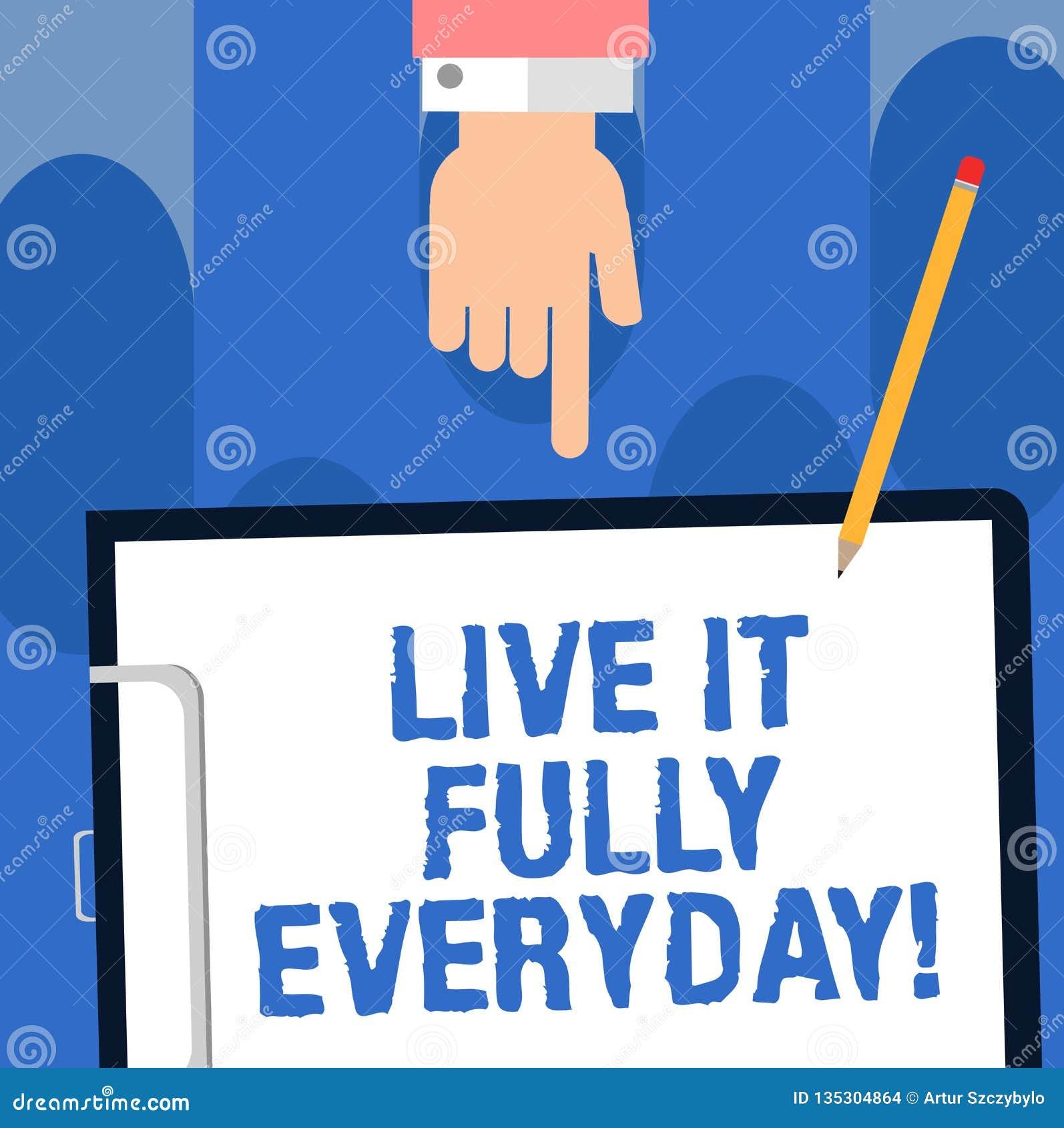 Het schrijven nota die Live It Fully Everyday tonen De bedrijfsfoto demonstratie optimistisch is geniet analyse van HU van het he