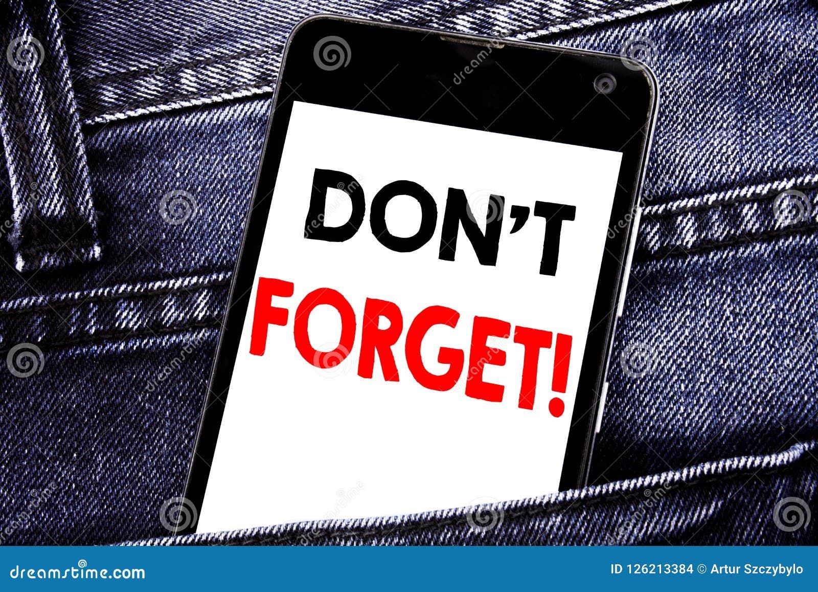 Het schrijven tekst het tonen vergeet niet Bedrijfsconcept voor telefoon van de Herinnerings de Bericht geschreven mobiele cel me