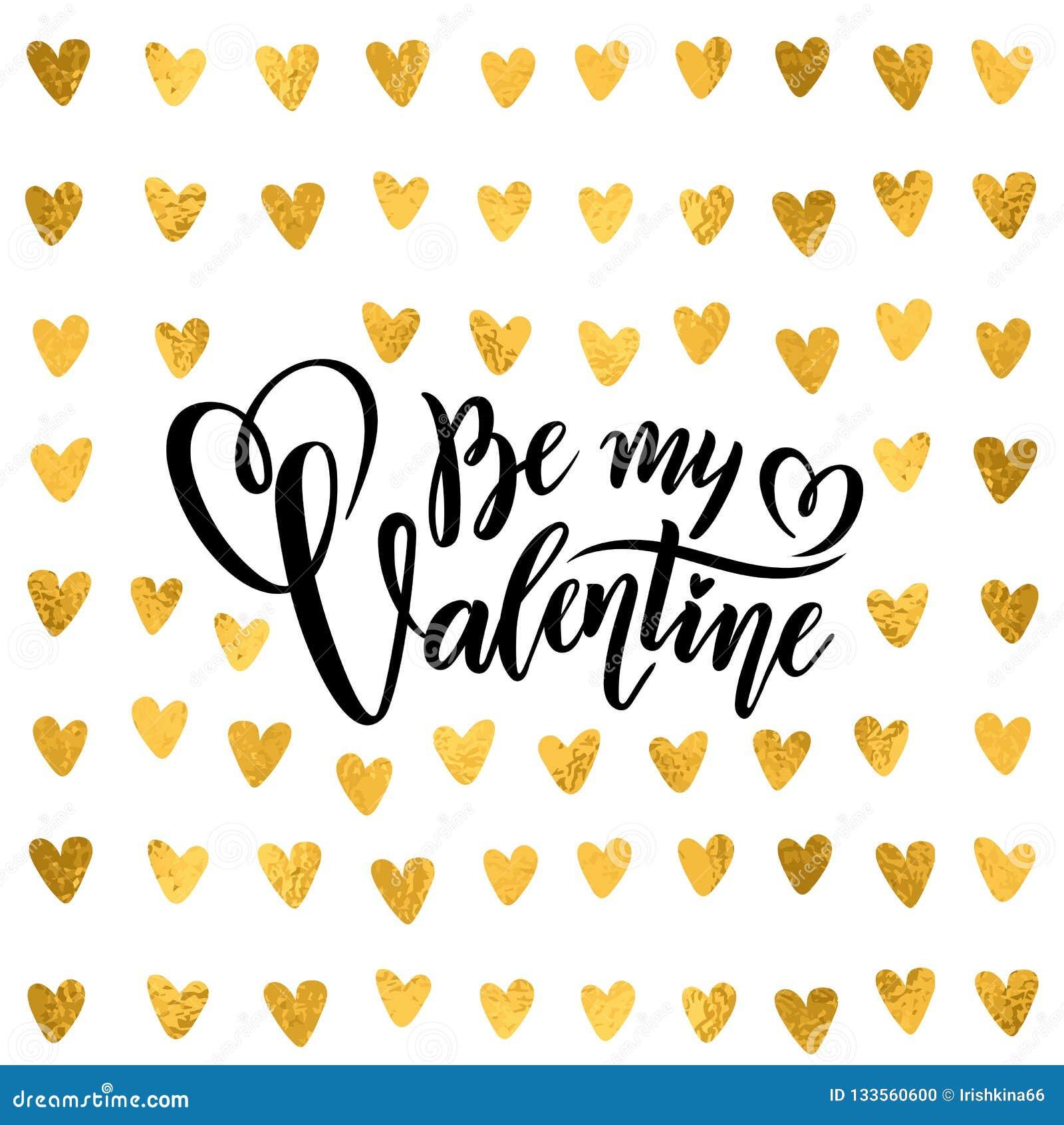 Het vector gouden folie met de hand geschreven het van letters voorzien citaat is mijn Valentine Calligraphy getrokken van de Dag