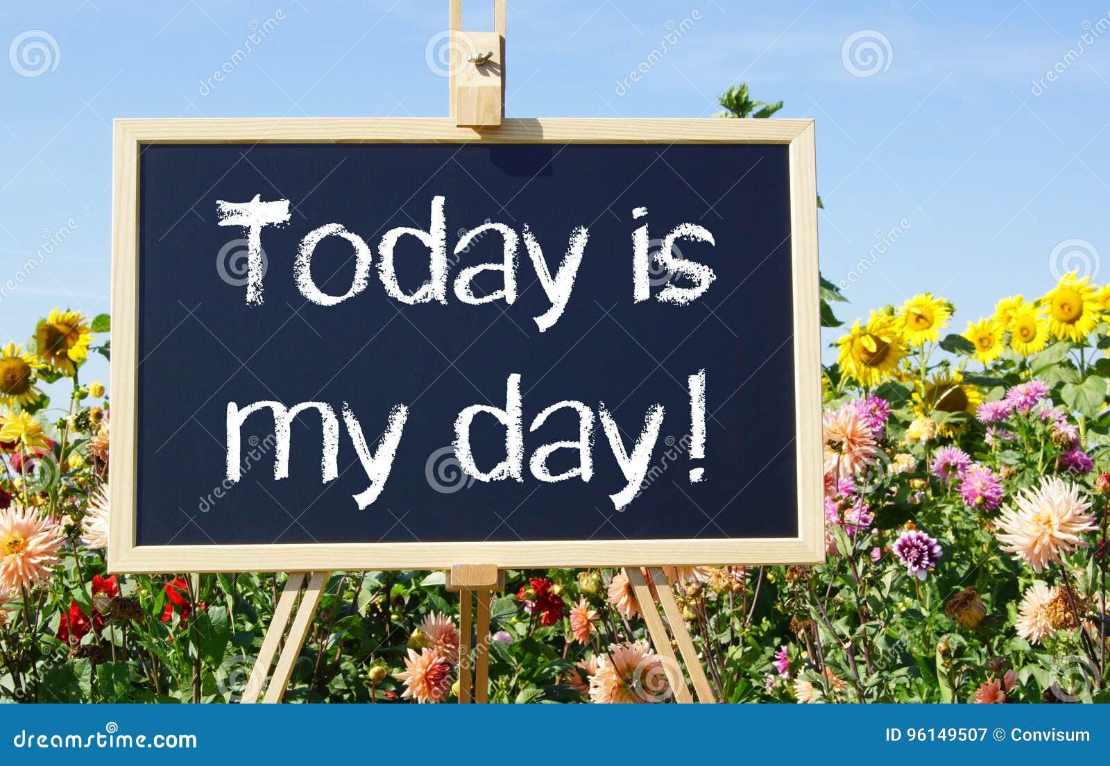 Heutiger Tag ist mein Tag - Tafel oder Gestell im Sommergarten