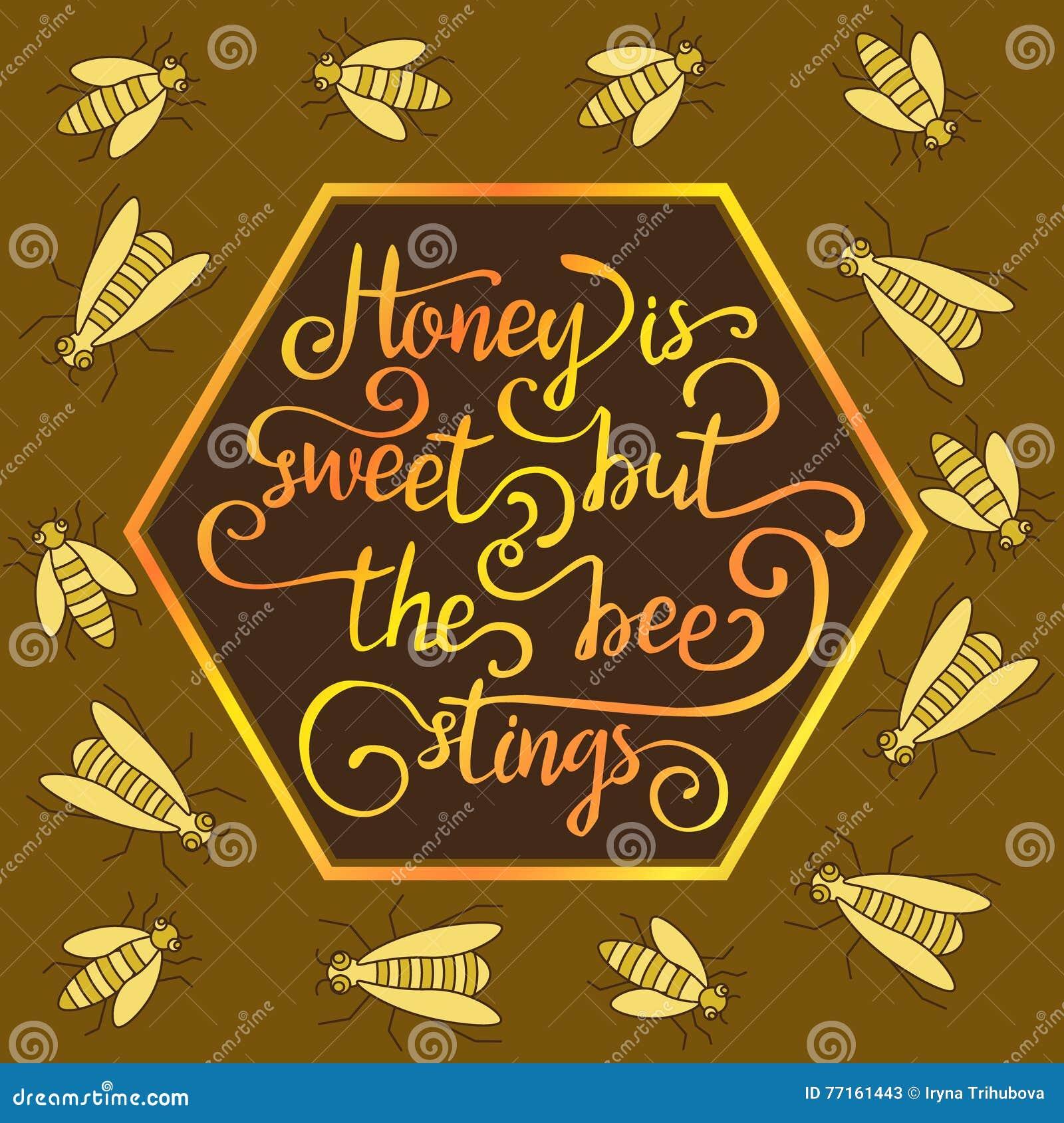 Hiney est doux mais les piqûres d abeilles