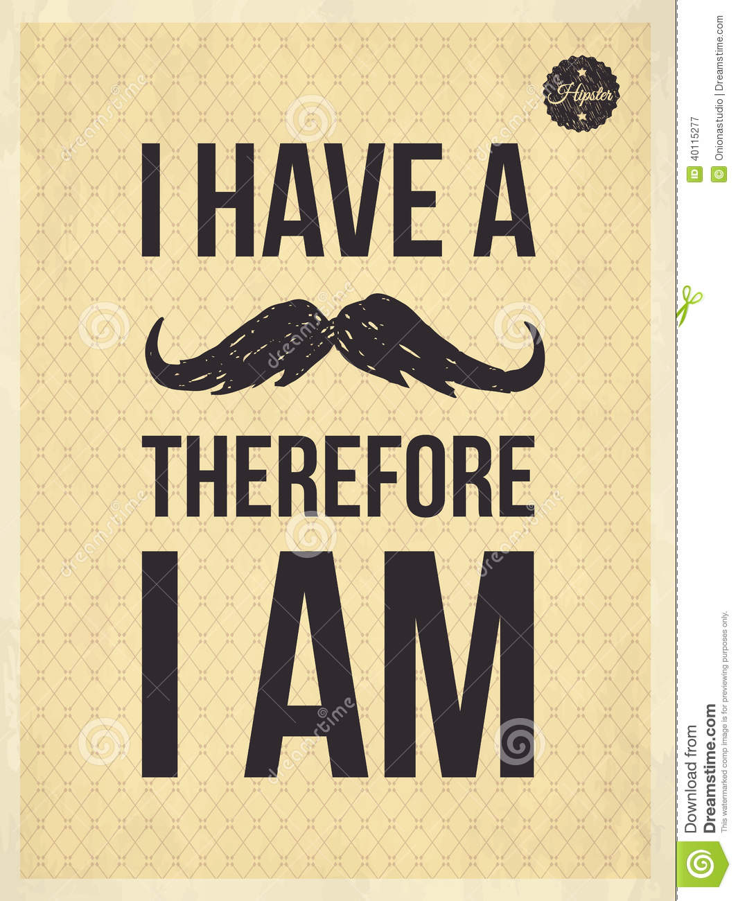 Hipster Quotes -I Have A Moustrache Stock Vector - Image ...