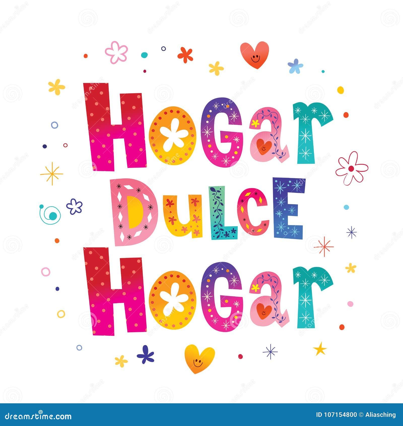 Hogar dulce Hogar Home sweet Home in Spanish