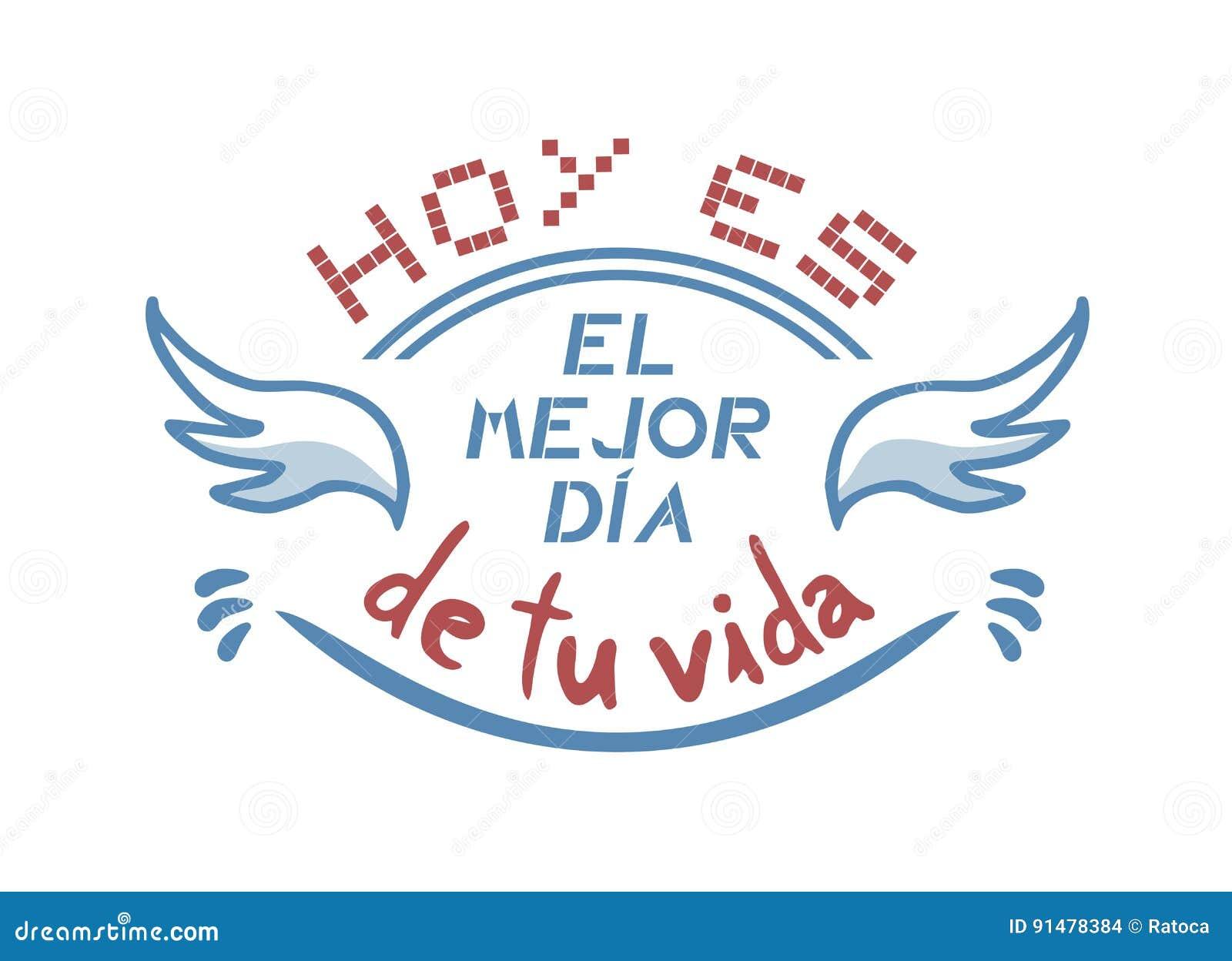 Hoje é O Melhor Dia De Sua Mensagem Da Vida Na Língua Espanhola