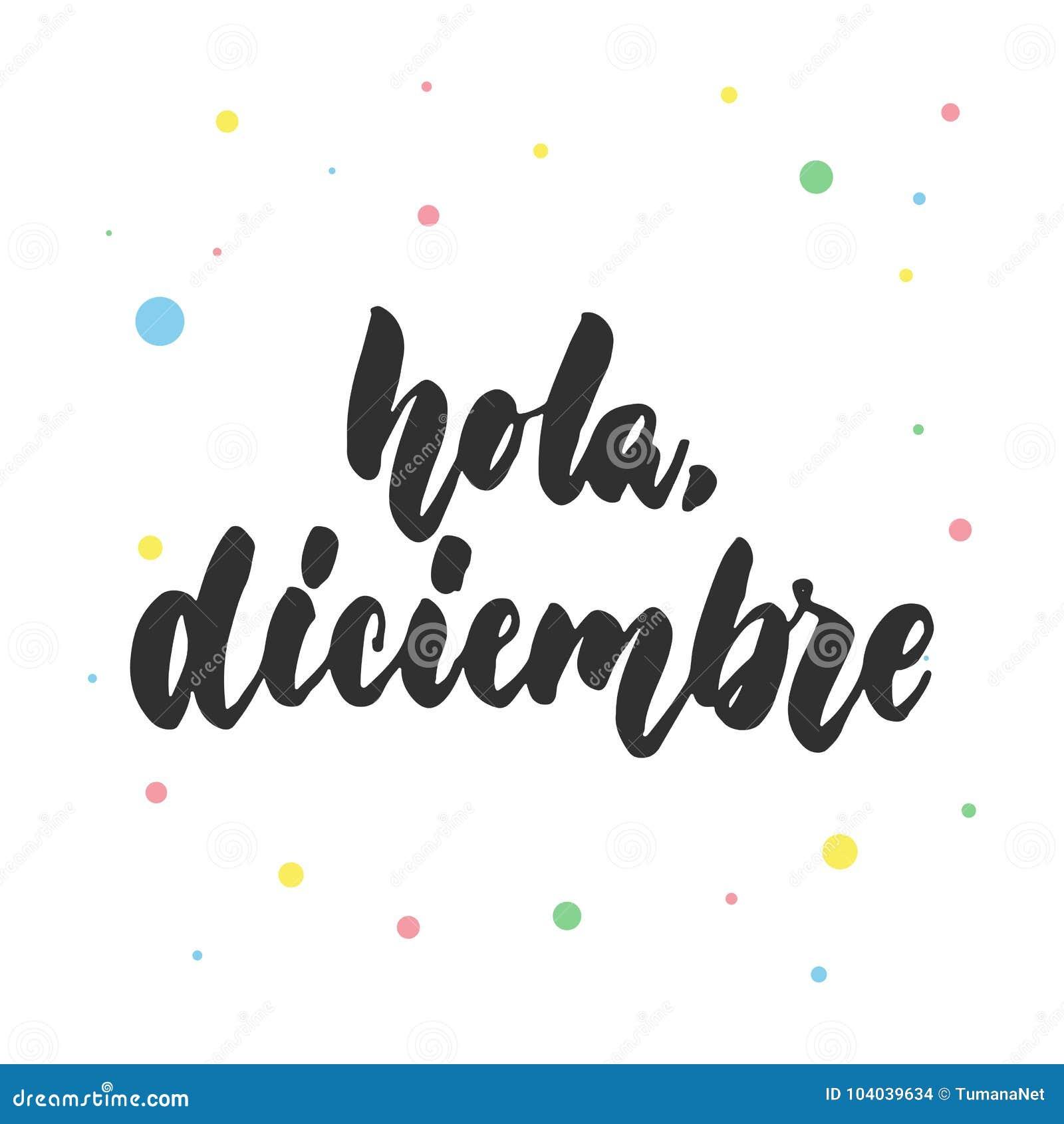 Hola, diciembre - здравствуйте!, декабрь в испанском языке, руке нарисованная латинская цитата литерности при красочные изолирова
