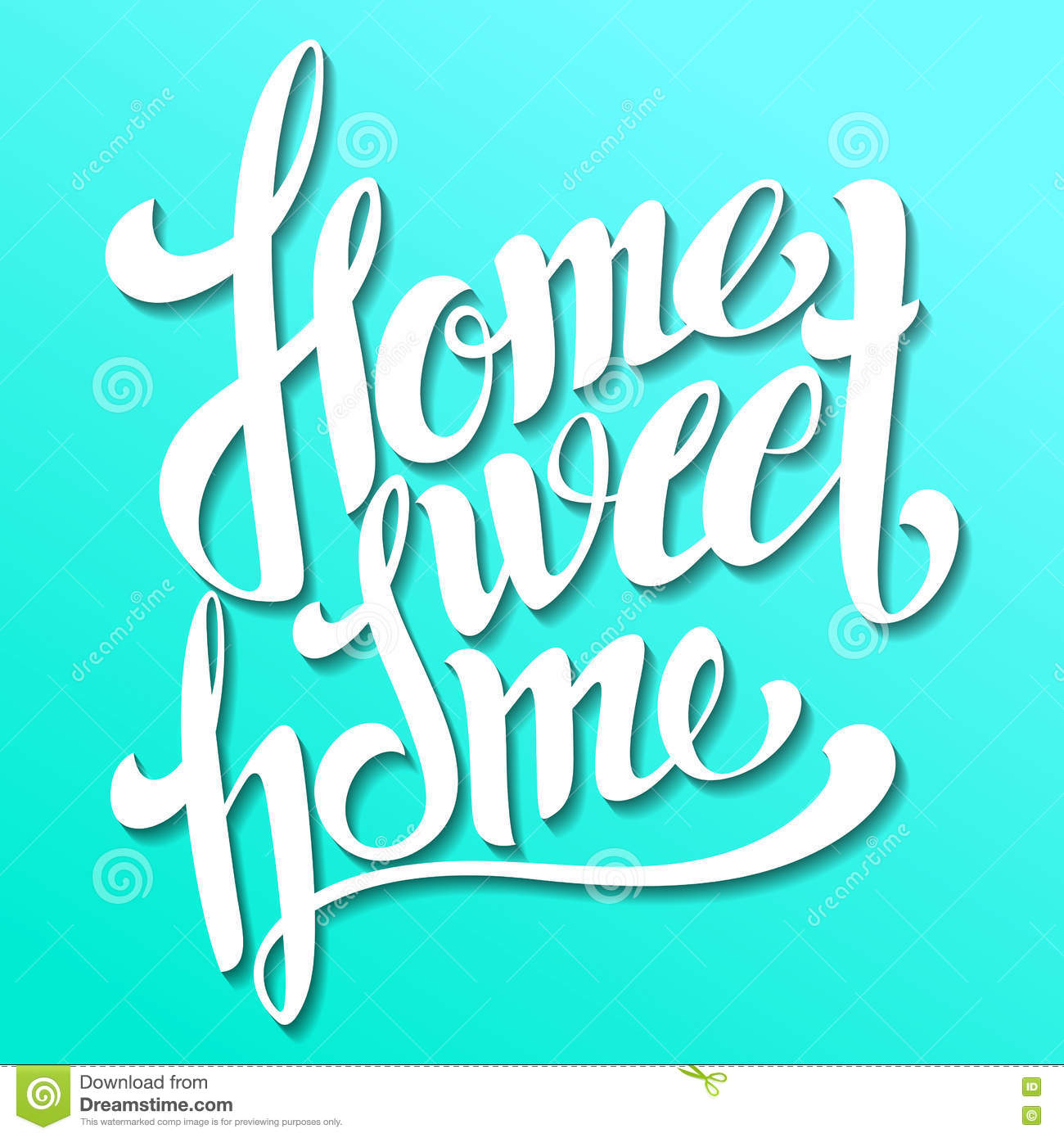 Home sweet home lettering. Handmade calligraphy, vector illustration. Hand written  Home sweet home  poster. Modern hand