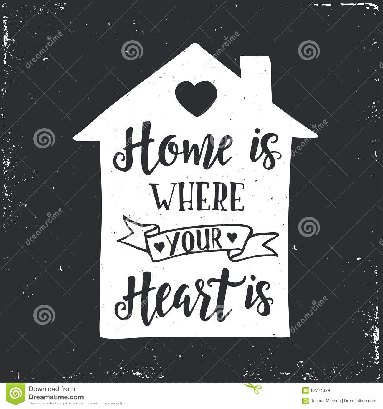 Home is where your heart is. Inspirational vector Hand drawn typography poster.