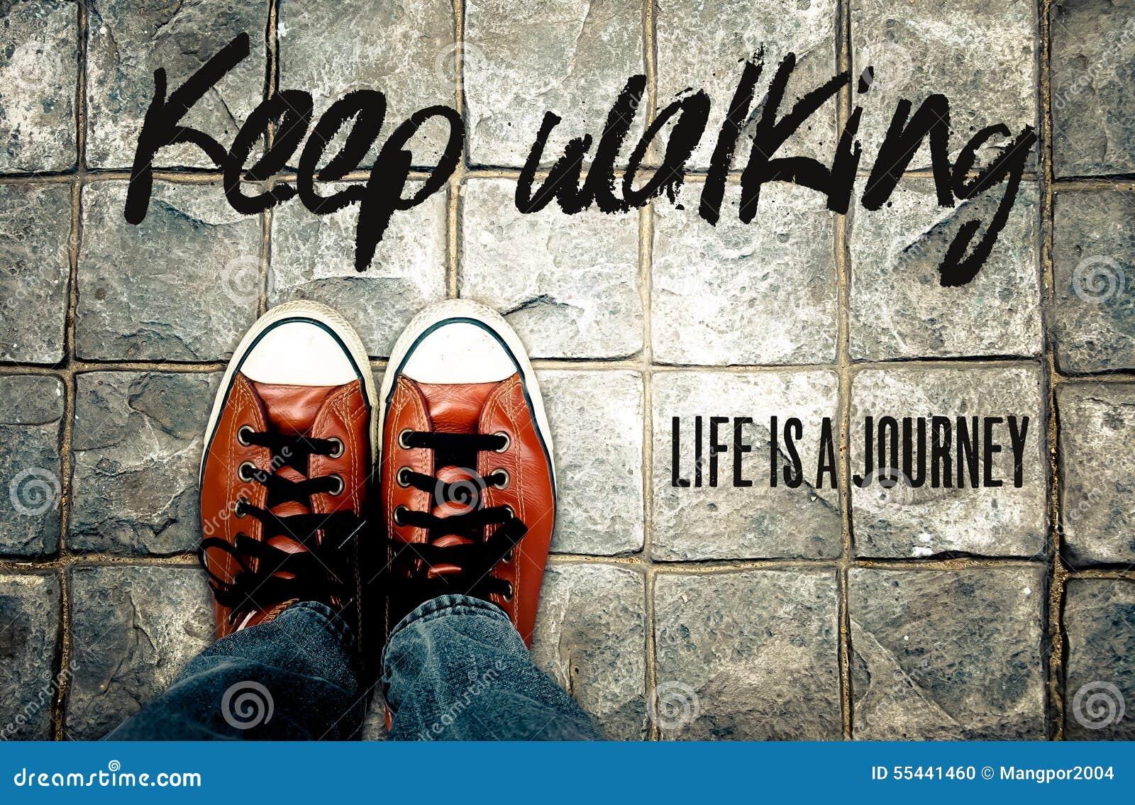 Houd lopend het leven is een reis, Inspiratiecitaat
