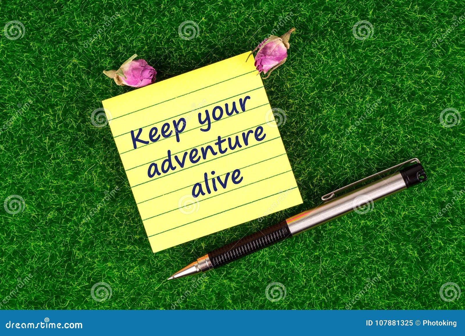Houd uw avontuur levend