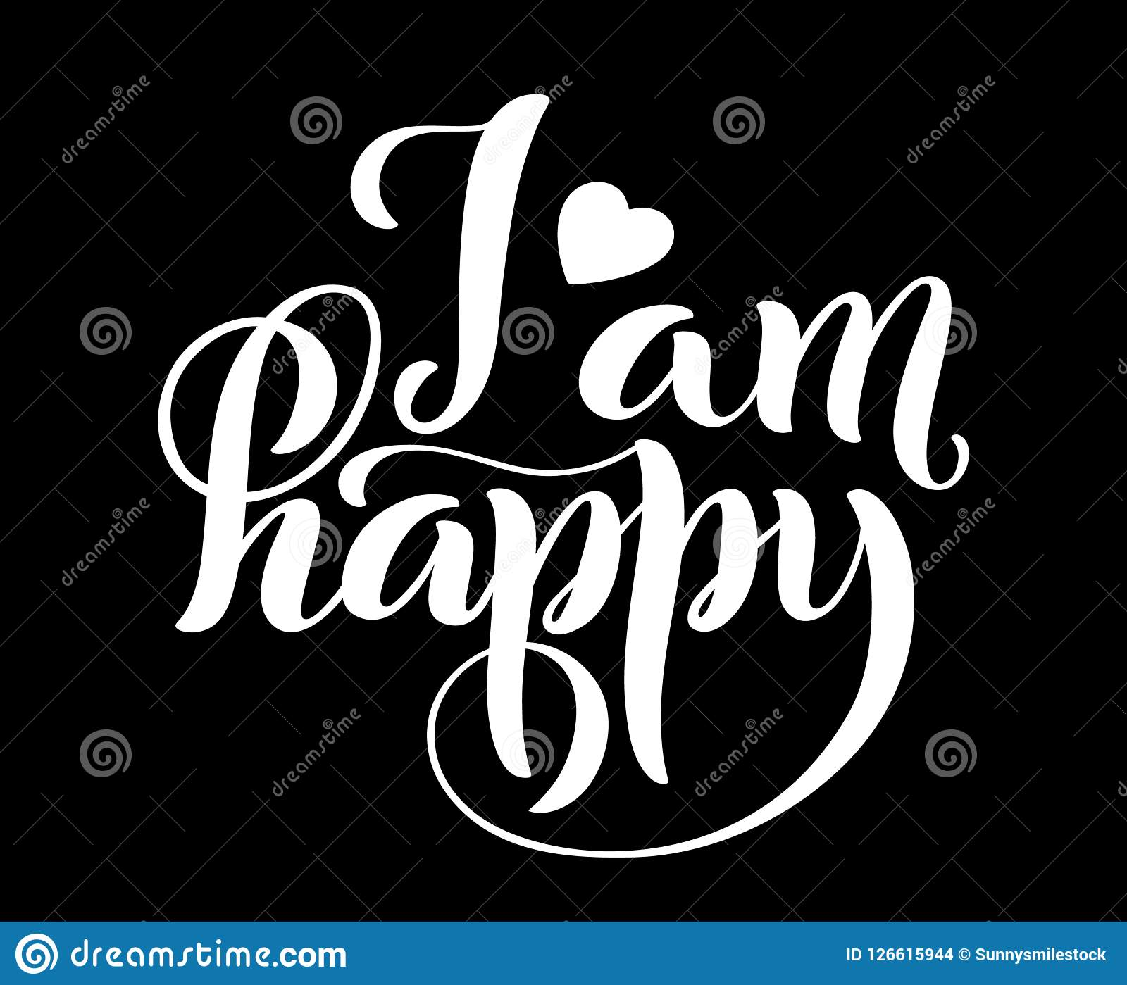 i am happy modern calligraphy quote with handdrawn lettering