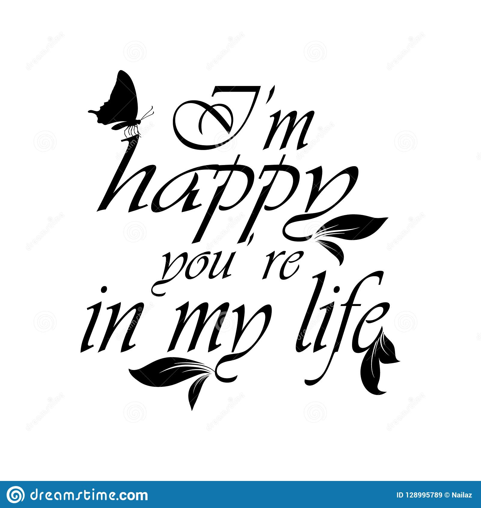 I Am Happy You Are In My Life Vector Calligraphic Phrase Text