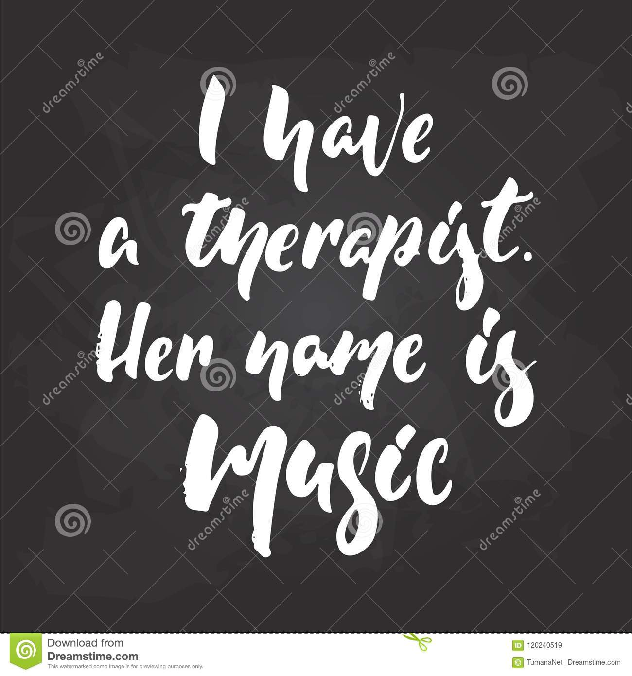 I Have A Therapist Her Name Is Music Hand Drawn Musical Lettering