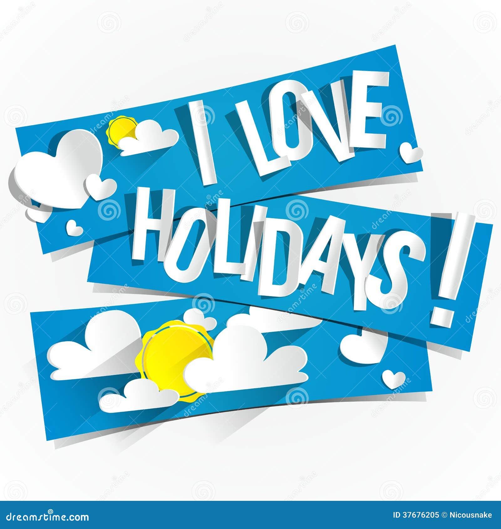 I Love Holidays stock vector. ...