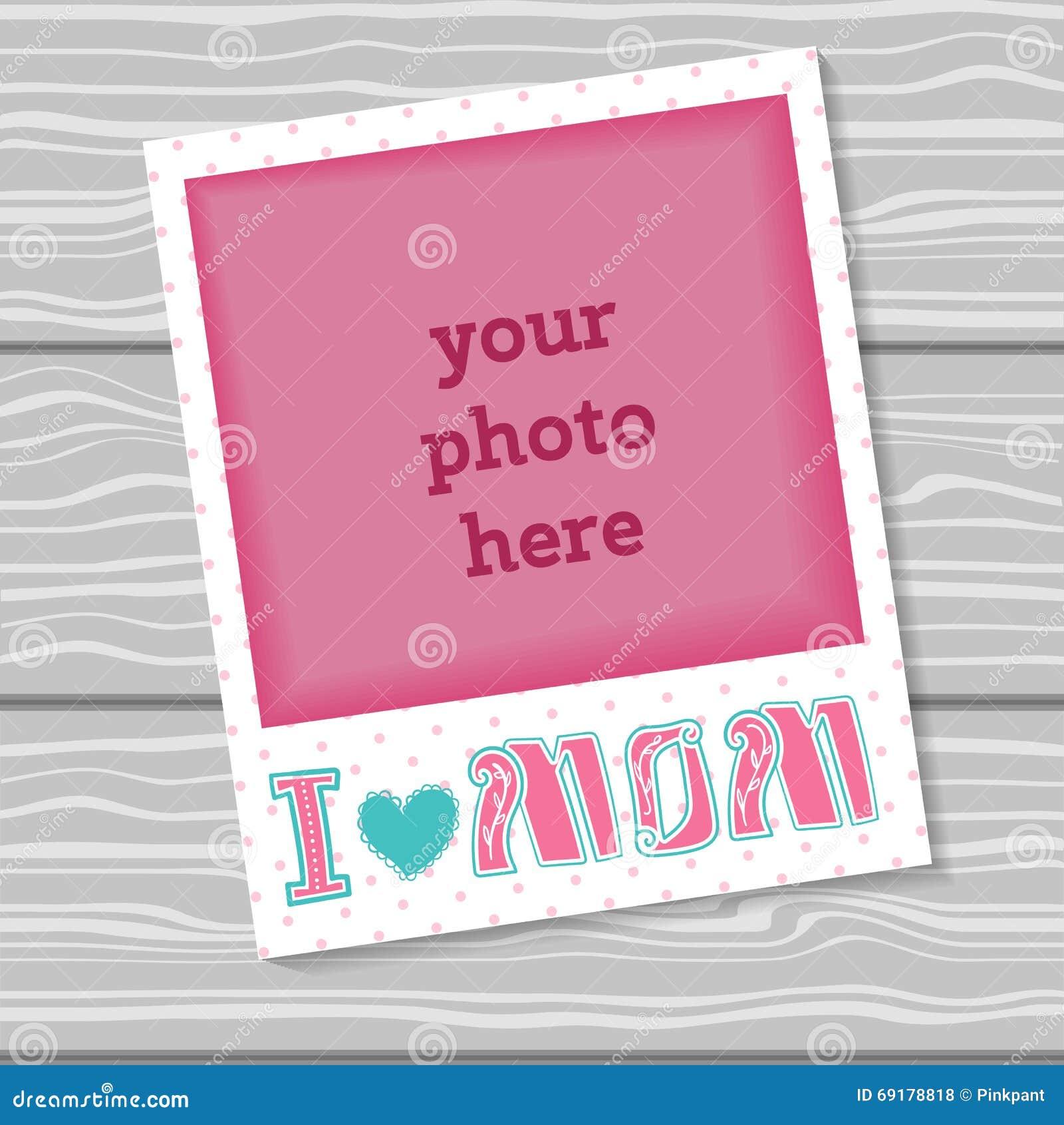 I Love Mom Decorative Template Frame Design For Photo