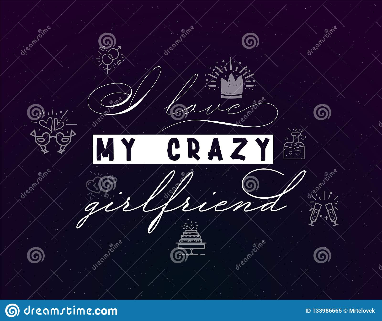 I Love My Crazy Girlfriend Slogan About Love Suitable As A