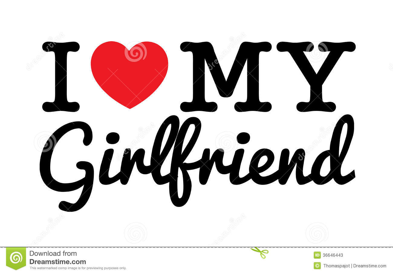 I Love You Wallpaper For Gf : I Love My Girlfriend stock vector. Image of valentine - 36646443