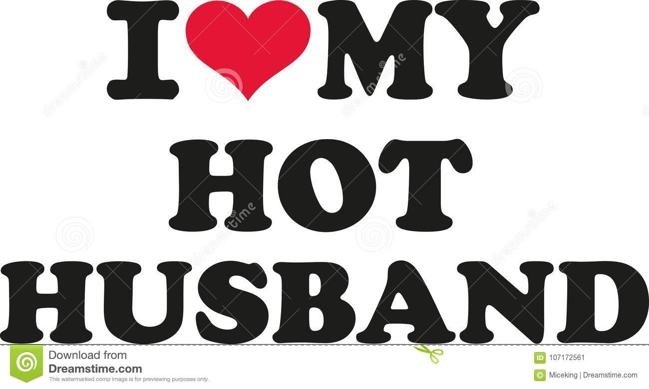 I love my hot husband stock vector  Illustration of romance