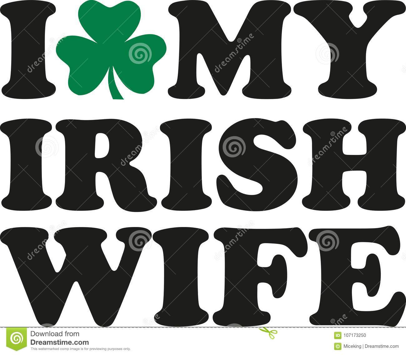I Love My Irish Wife With Clover Stock Vector Illustration Of