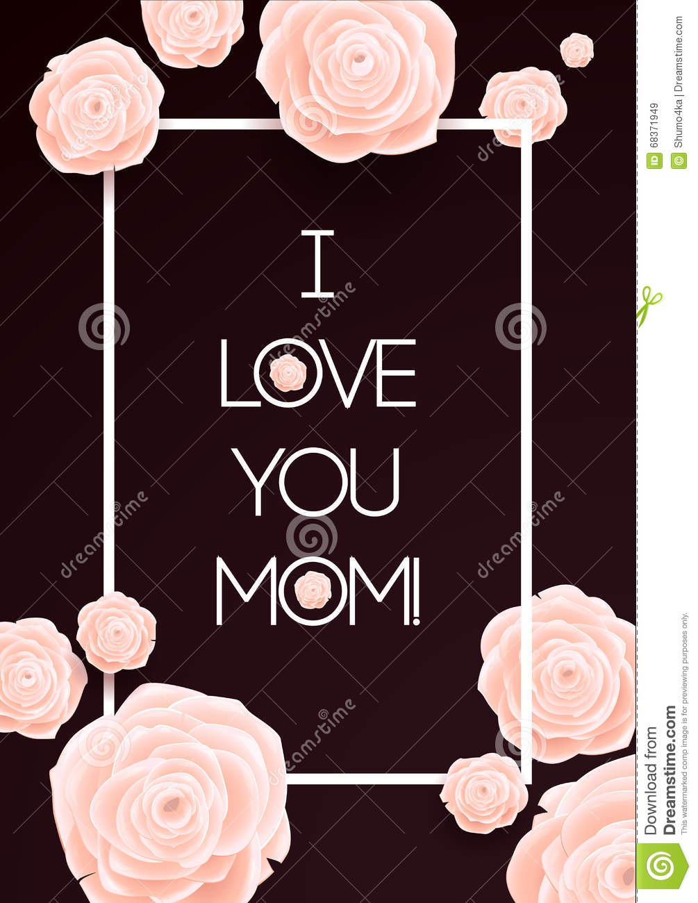 I Love You Mom Happy Mothers Day Beautiful Blooming Rose Flowers On