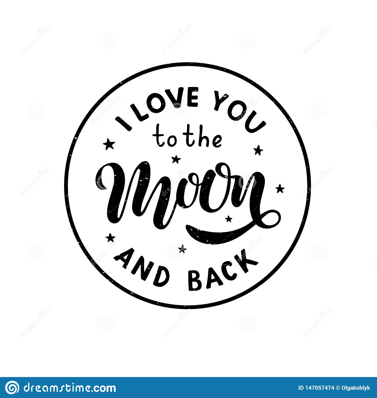 I love you to the moon and back - Hand written lettering phrase