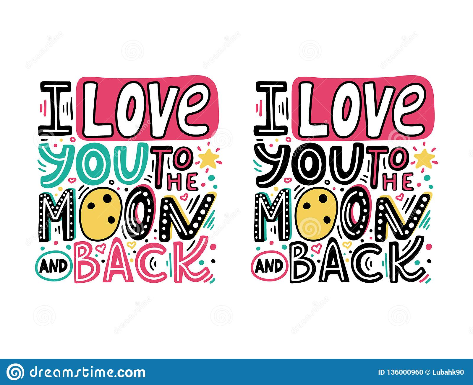 9d67a3487 I love you to the moon and back-unique hand drawn romantic phrase set.  Happy Valentines day cards with colorful quote. Modern doodle lettering for  t-shirt ...