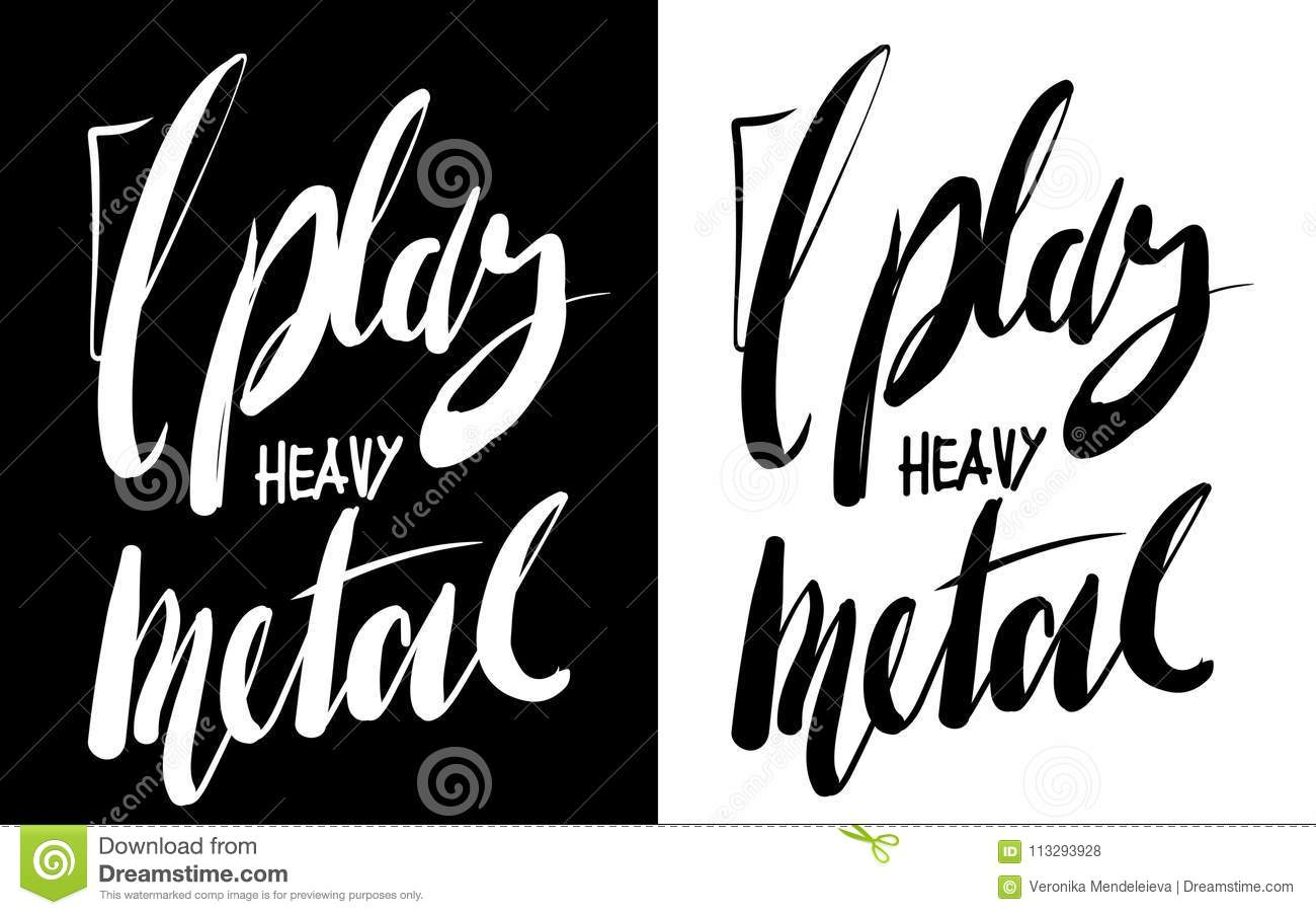I Play Heavy Metal Hand Lettering Quote For Your Design Stock