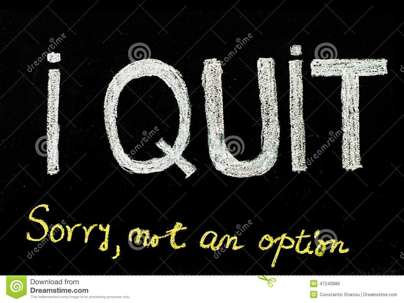 I Quit Sorry Is Not An Option Message Stock Photo - Image of
