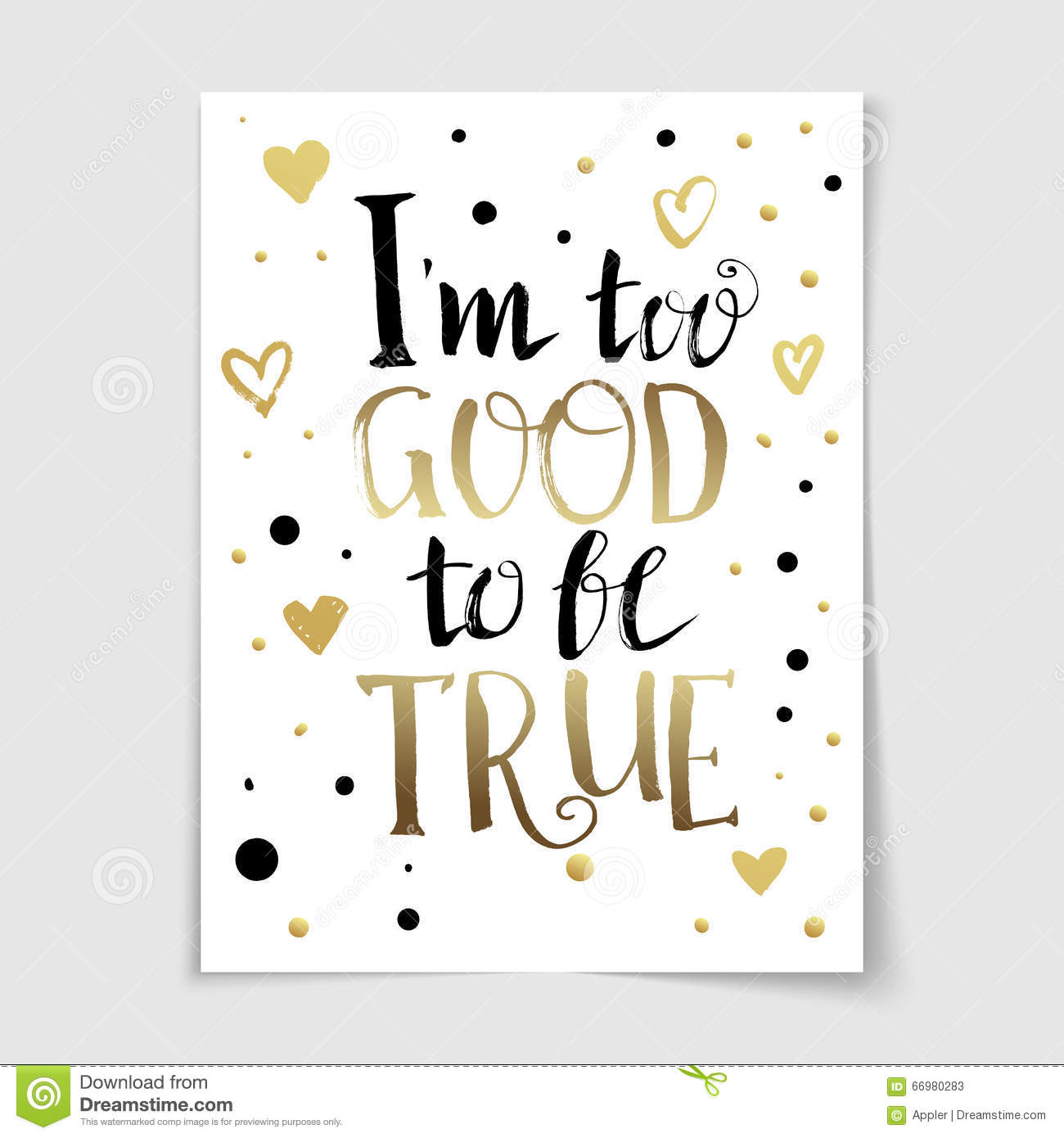 I Too Good To Be True Lettering Poster Stock Vector Illustration