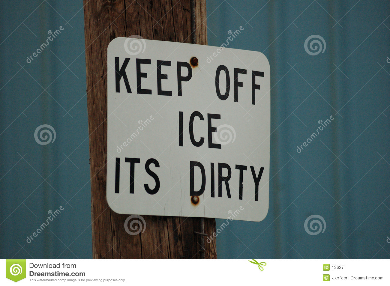 Ice is dirty