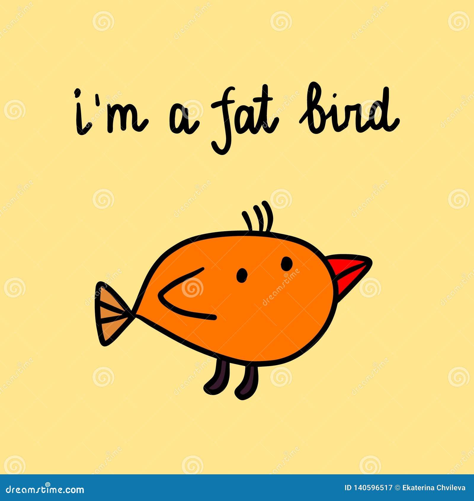 Ich Bin Eine Fette Vogelhandgezogene Illustration Mit