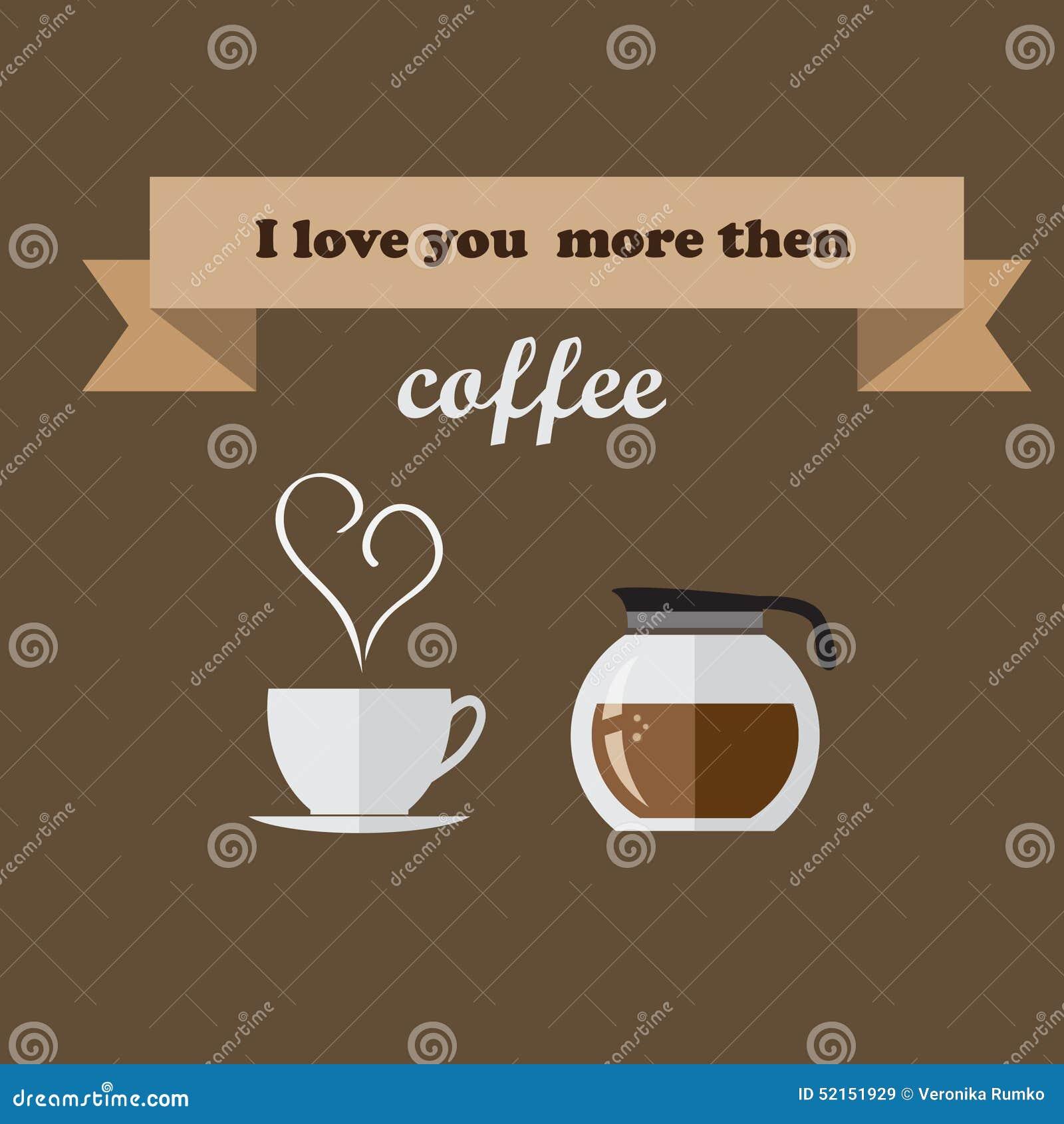 ich liebe dich dann kaffee stock abbildung illustration von karte 52151929. Black Bedroom Furniture Sets. Home Design Ideas