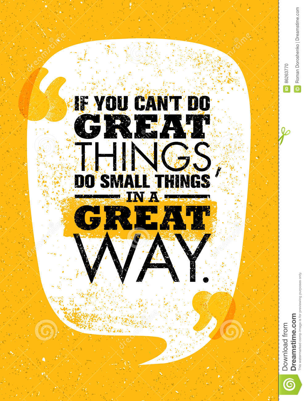 If You Can`t Do Great Things, Do Small Things In A Great