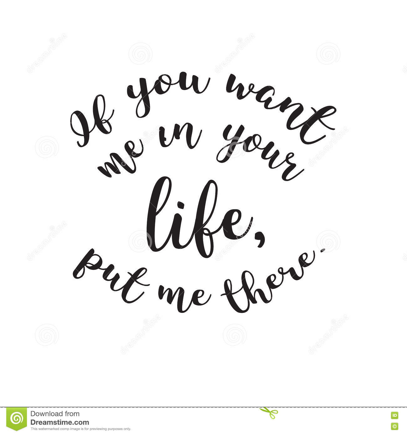 If You Want Me In Your Life Put Me There Quote Stock Illustration