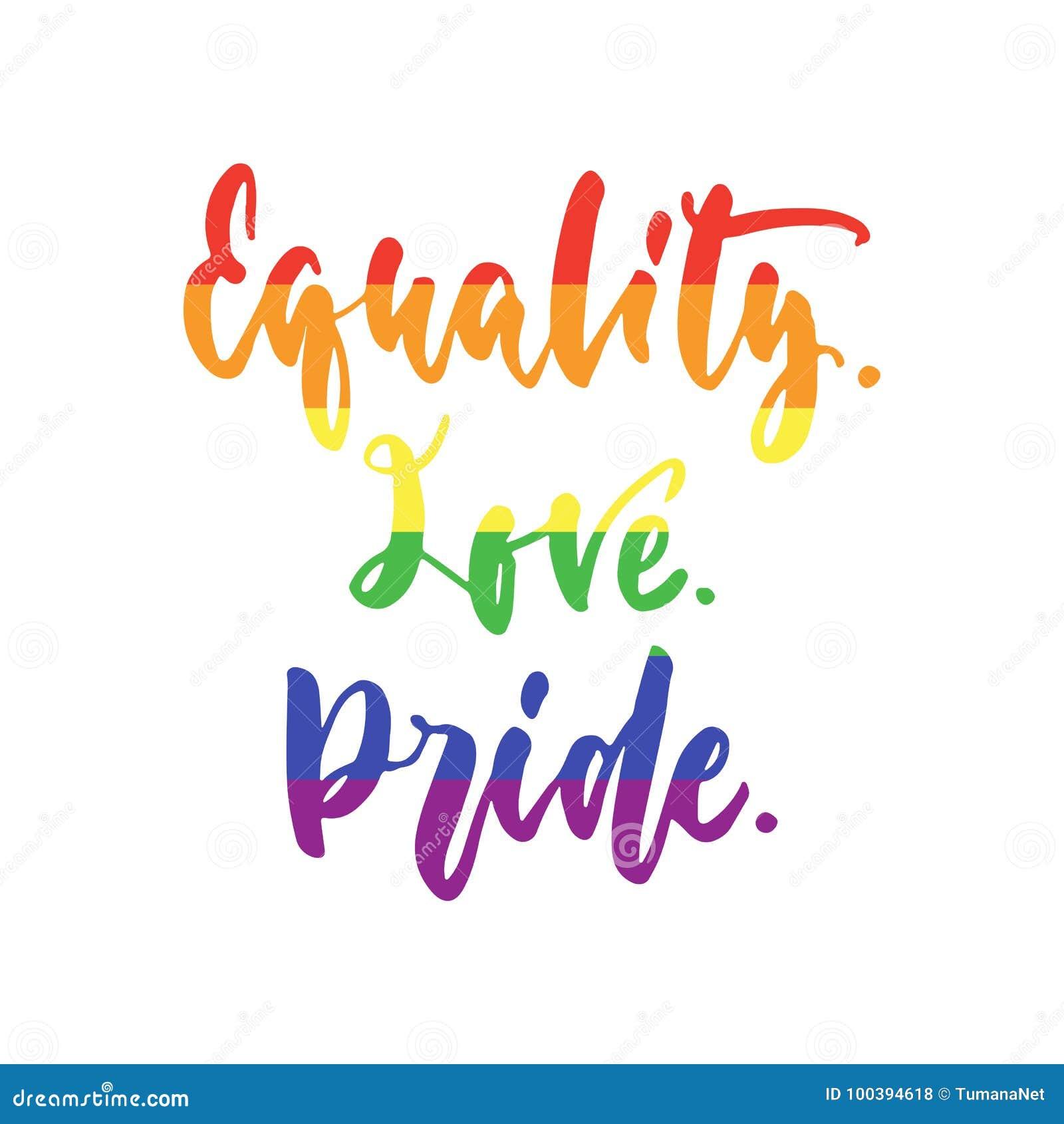 Igualdade Amor orgulho - Slogan em cores do arco-íris, de LGBT citações tiradas mão da rotulação isoladas no fundo branco Tinta d