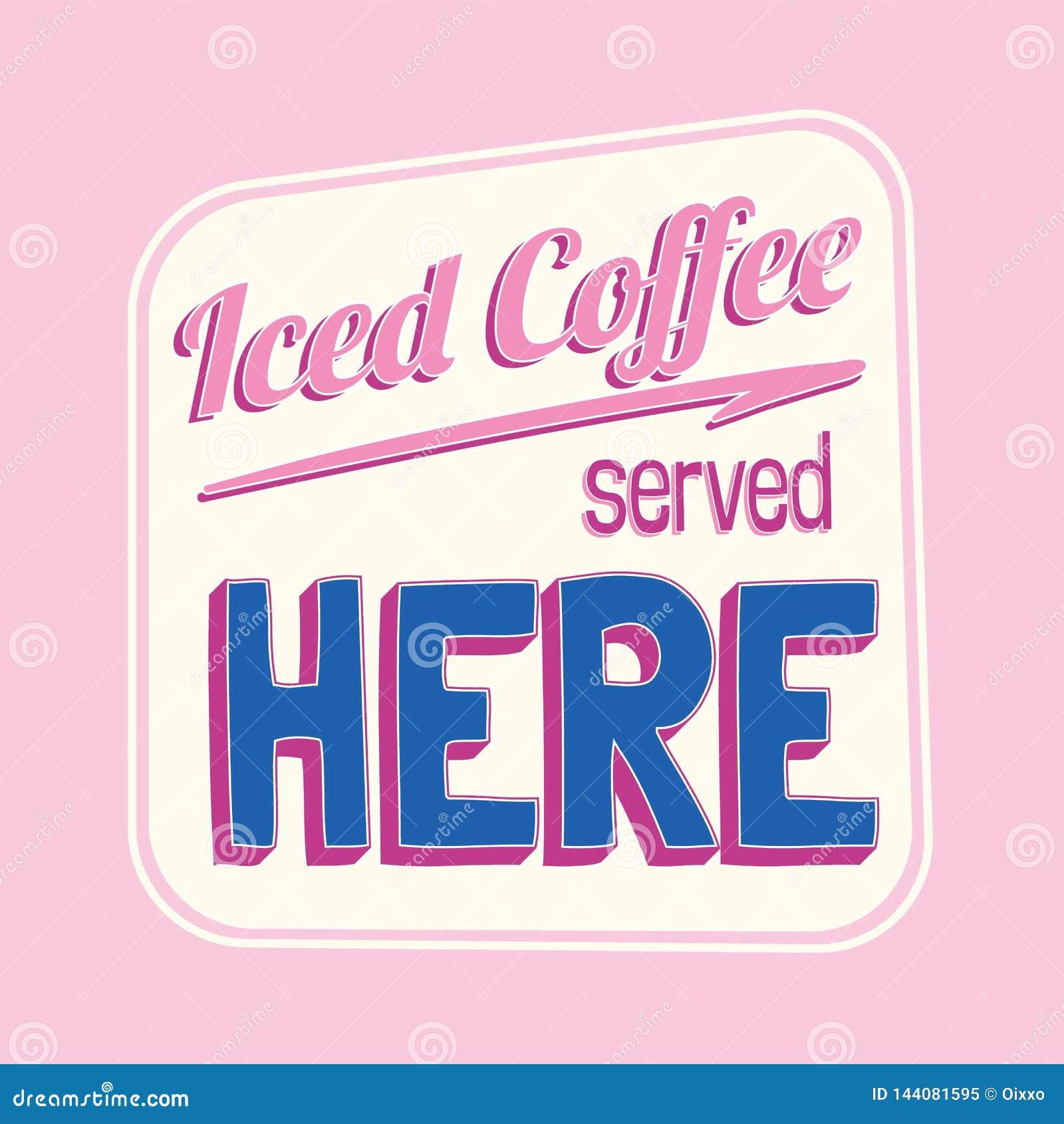 Il caffè ghiacciato ha servito qui il retro segno variopinto