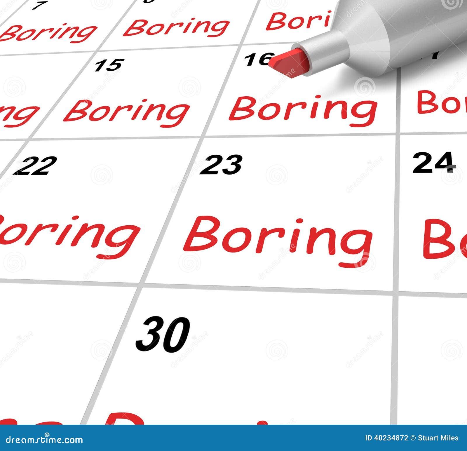 Calendario Significato.Il Calendario Noioso Significa Il Tedio Della Monotonia E