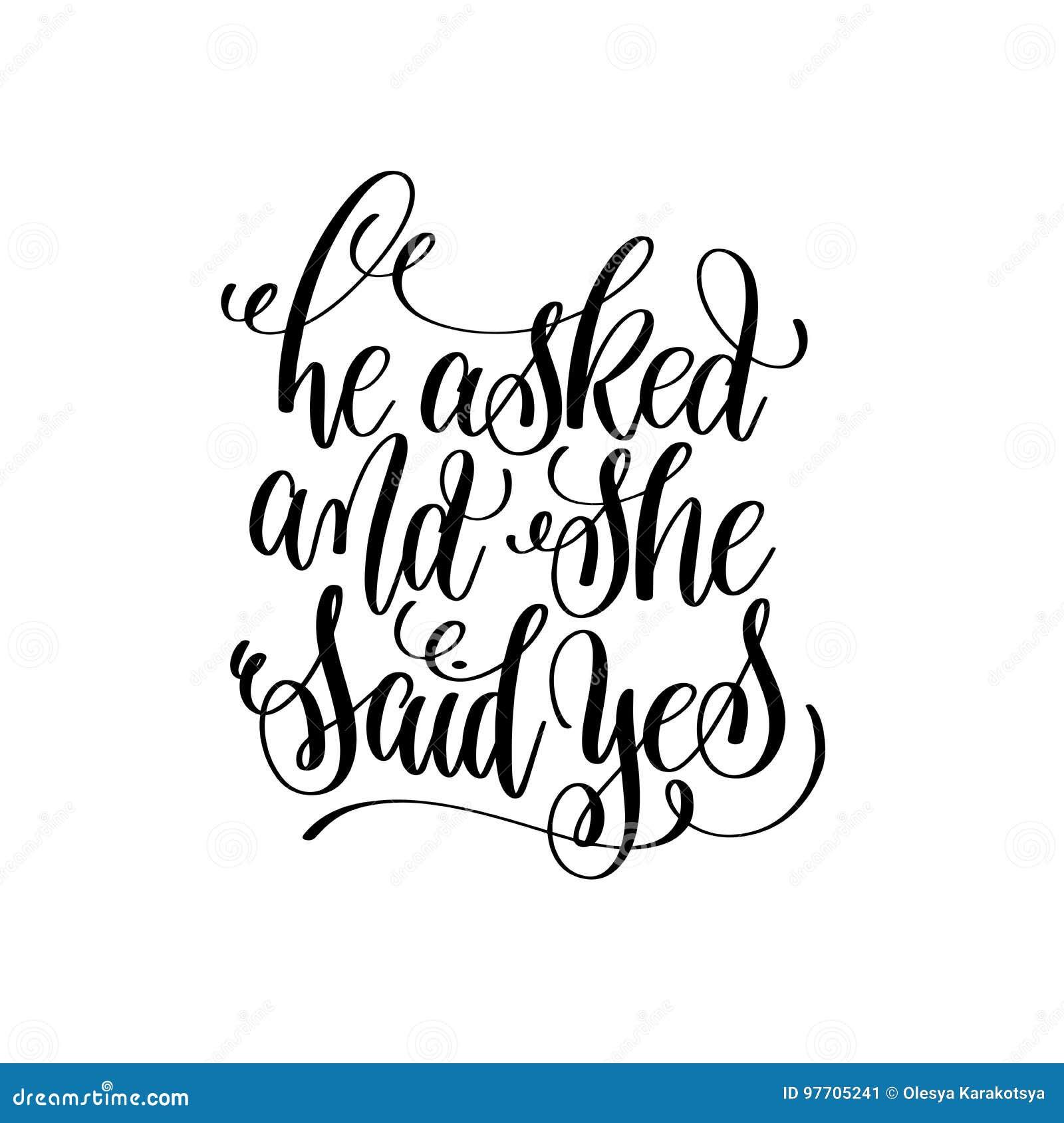 Il a demandé et elle a dit le lettrage oui noir et blanc de main