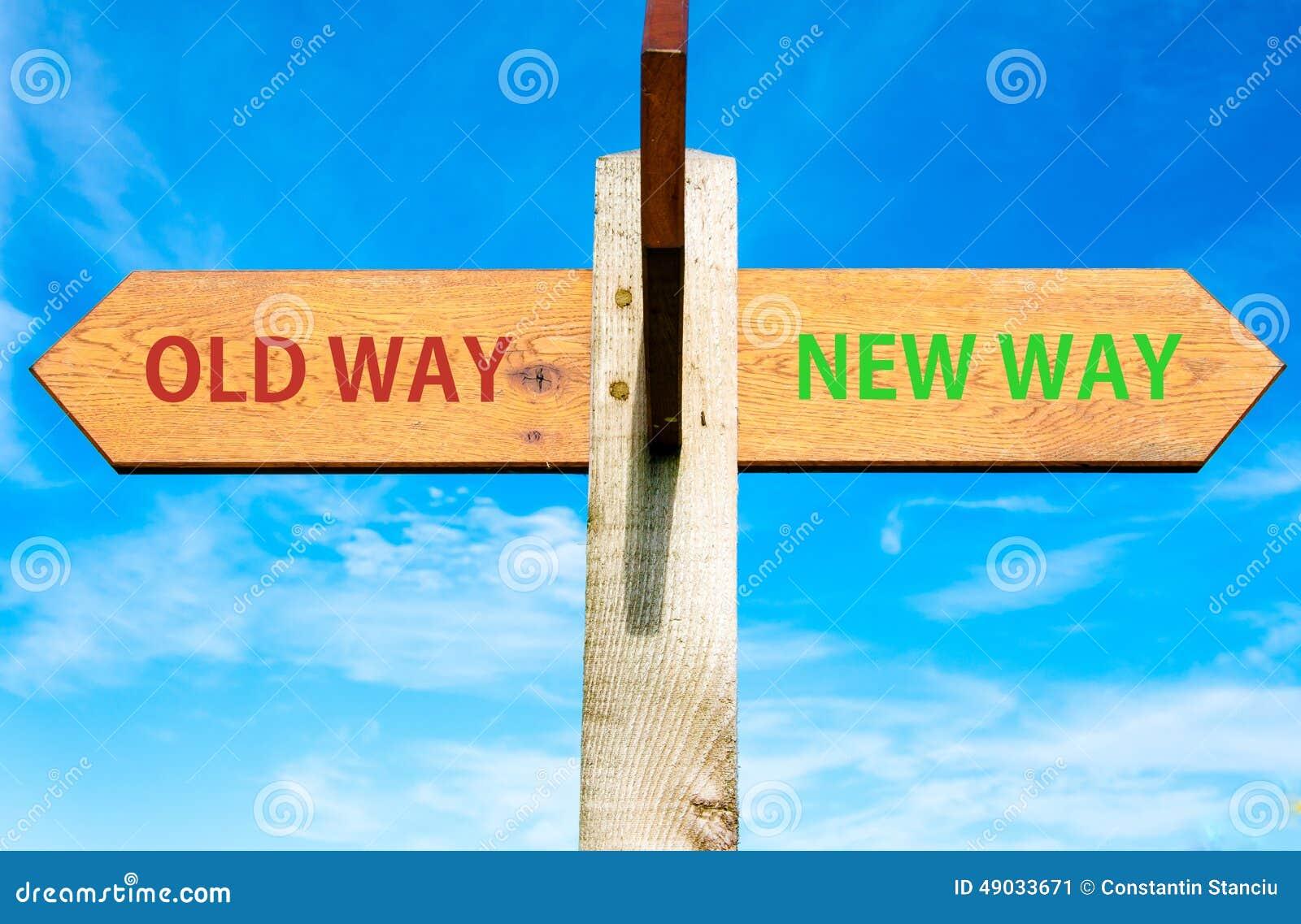 Il vecchio modo ed il nuovo modo firma, immagine concettuale del cambiamento di vita